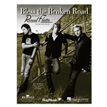 Bless The Broken Road  Piano/Vocal/Guitar