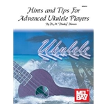 Hints and Tips for Advanced Ukulele Play Advanced