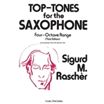 Top Tones for the Saxophone 4 Octave Range