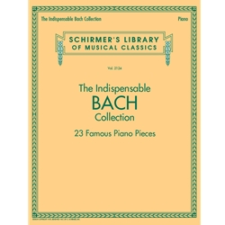 The Indespensible Bach Collection (23 Famous Piano Pieces)